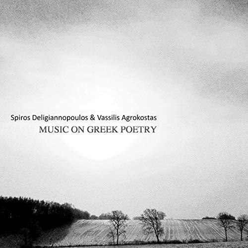 Spiros Deligiannopoulos featuring Vassilis Agrokostas: Music on Greek Poetry